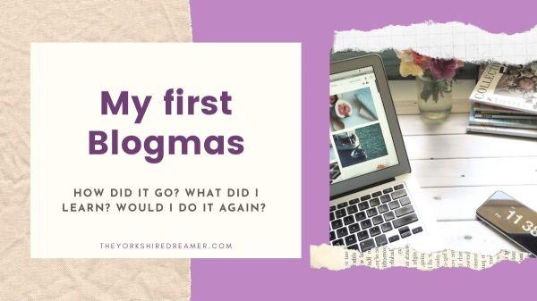 An honest blogmas recap