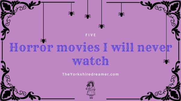Horror Movies I will never watch