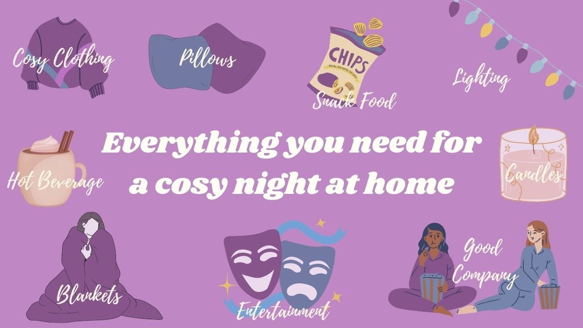 Everything you need for a cosy night at home