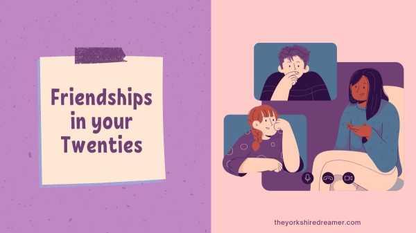 Friendships in your Twenties